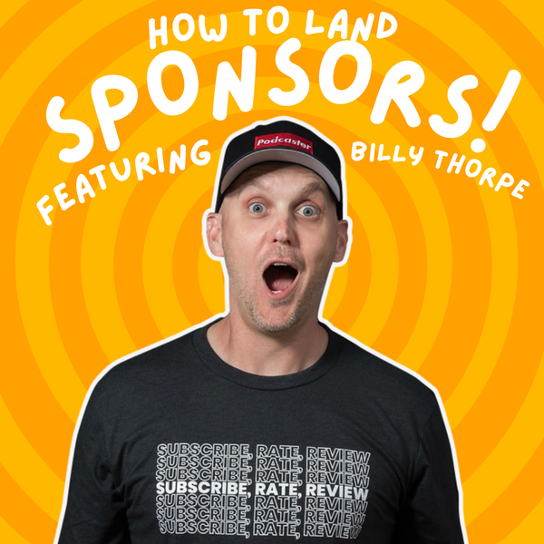 Landing Sponsors with Small Audiences Feat. Billy Thorpe Image