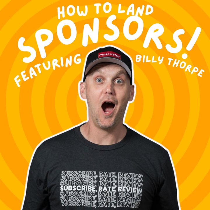 Episode image for Landing Sponsors with Small Audiences Feat. Billy Thorpe