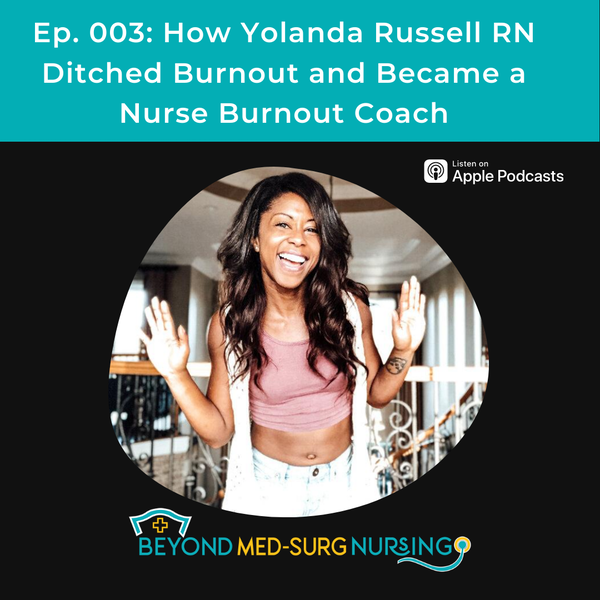 003: How Yolanda Russell RN Ditched Burnout and Became a Nurse Burnout Coach Image