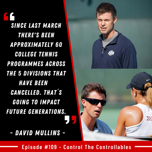 Episode 109: David Mullins - US College Tennis from all angles