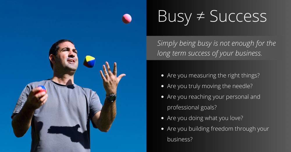 Busy DOES NOT Equal Success
