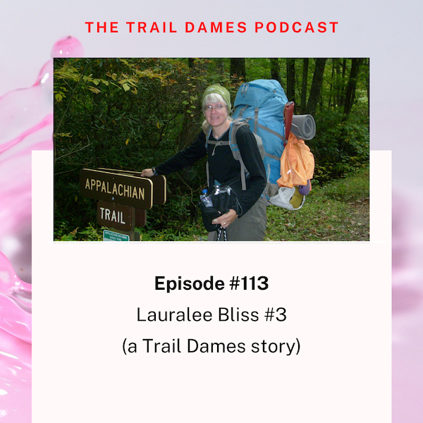 Episode #113 - Lauralee Bliss #3 (a Trail Days story)