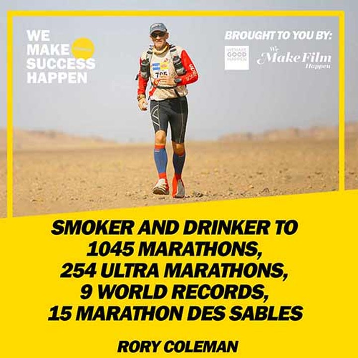 From Smoker And Drinker To 1045 Marathons, 254 Ultra Marathons, 9 World Records, 15 Marathon Des Sables With Rory Coleman | Episode 9