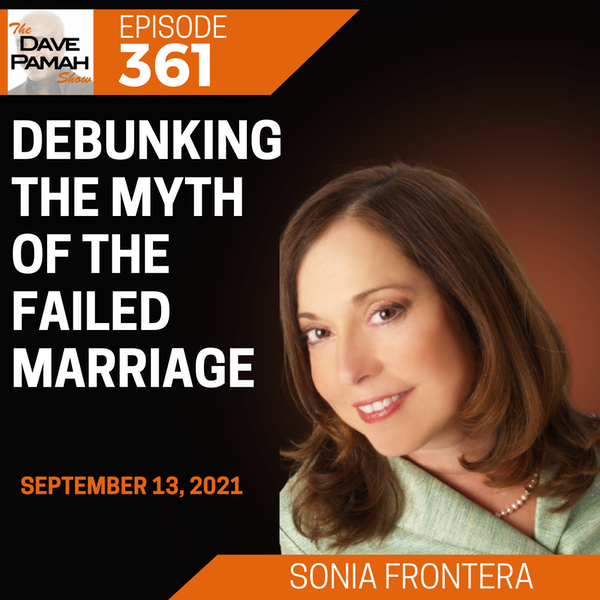 Debunking the Myth of the Failed Marriage with Sonia Frontera