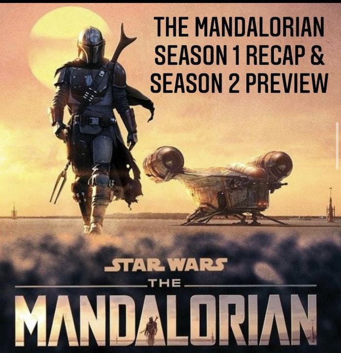 E57 The Mandalorian Season 1 Recap & Season 2 Preview
