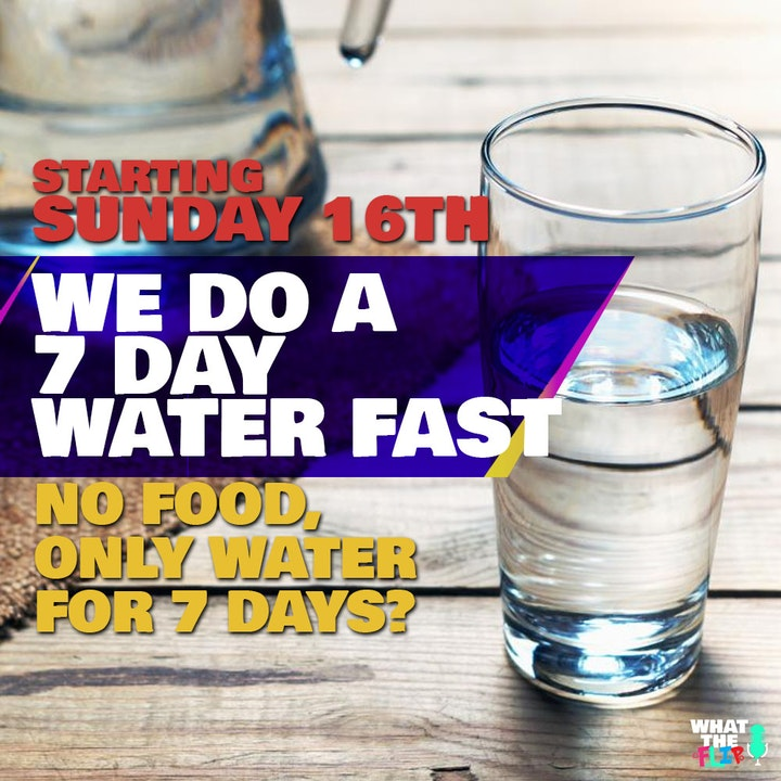 7 Day Water Fast this Sunday!?