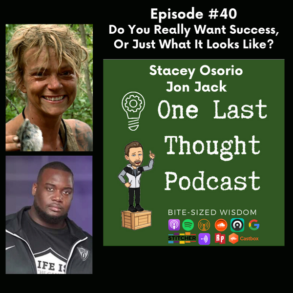 Do You Really Want Success, Or Just What It Looks Like? - Stacey Osorio, Jon Jack - Episode 40