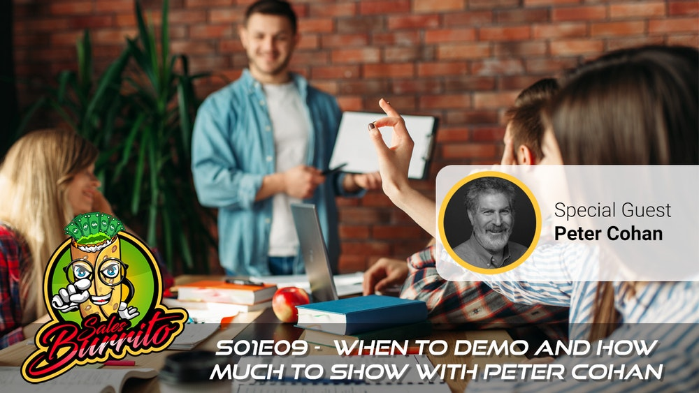 109 - When to Demo and How Much to Show with Peter Cohan