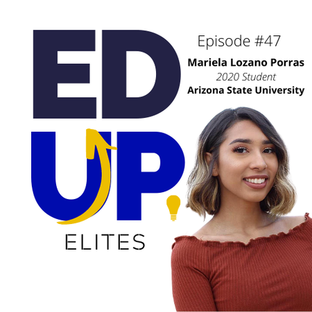 47: BONUS: EdUp Elites: Mariela Lozano Porras, 2020 Student at Arizona State University Image