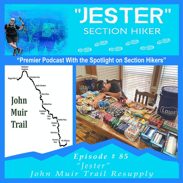 "Episode #85 - ""Jester"" John Muir Trail Resupply"