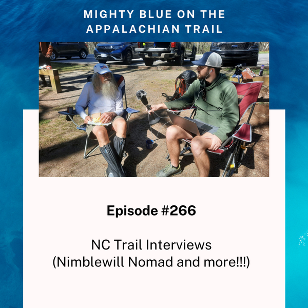 Episode #266 - NC Trail Interviews (Nimblewill Nomad and more!!!)