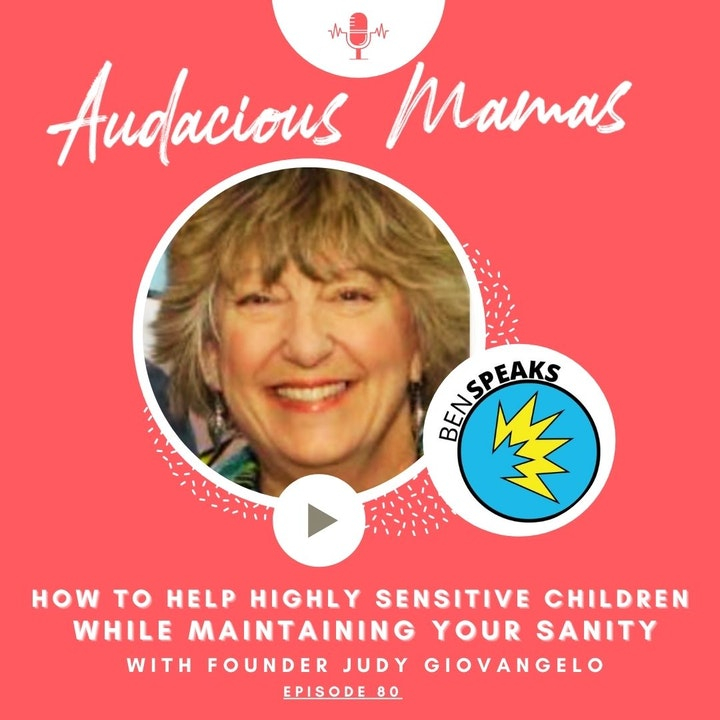 How to help highly sensitive children with Judy Giovangelo Ep. 80
