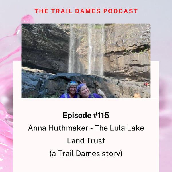 Episode #115 - Anna Huthmaker (a Trail Dames story)