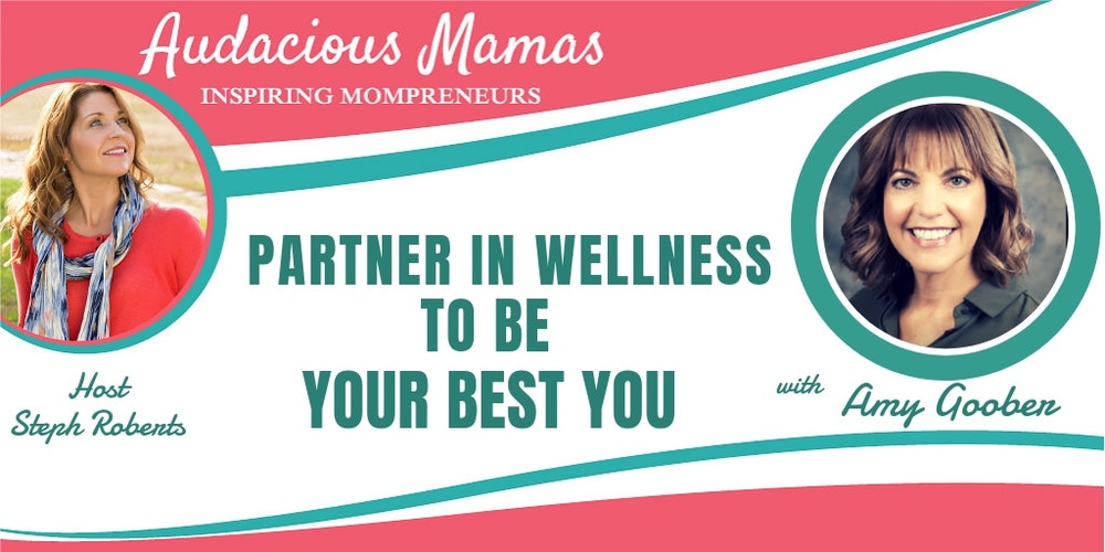 Partner in Wellness to be Your Best You with Amy Goober