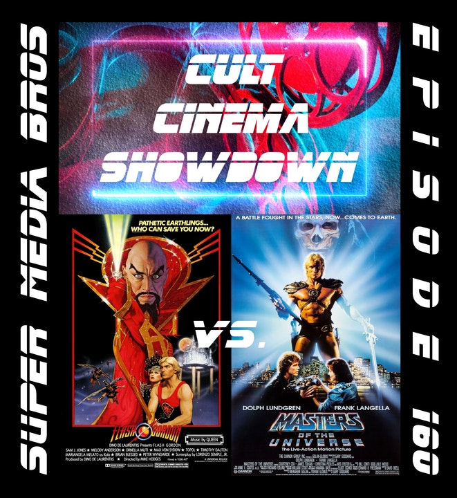 Cult Cinema Showdown 67: Flash Gordon vs Masters of the Universe (Ep. 160)