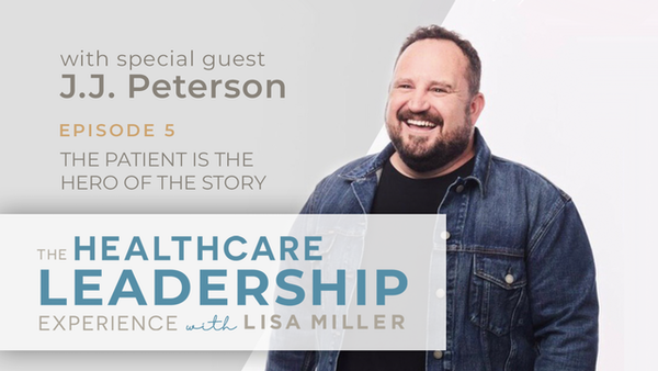 The Patient is the Hero of the Story with Dr. J.J. Peterson  | Ep.5