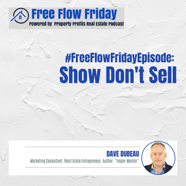#FreeFlowFriday: Show Don't Sell with Dave Dubeau Image