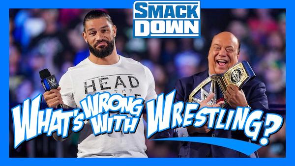 BIG DOGGY STYLE - WWE Raw. 7/26/21 & SmackDown 7/23/21 Recap