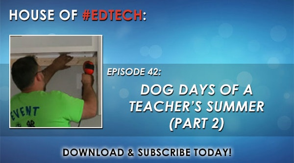 Dog Days of a Teacher's Summer Part 2 - HoET042 Image