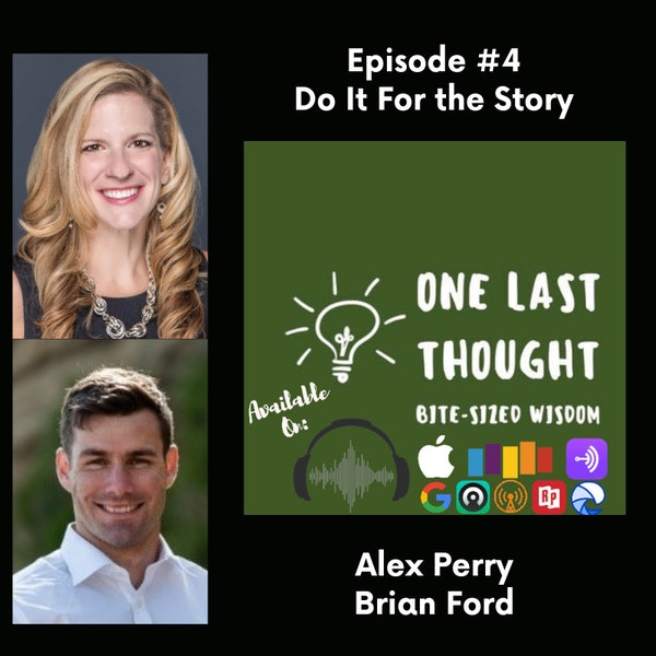 Do It For the Story - Alex Perry, Brian Ford - Episode 04