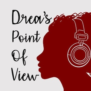 Drea's Point of View