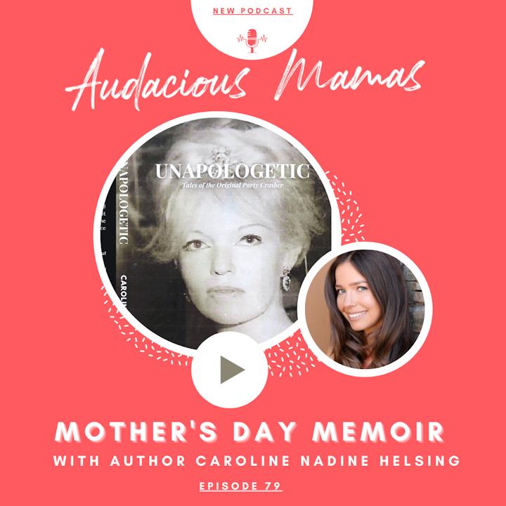 Mother's Day Memoir - Ep. 79