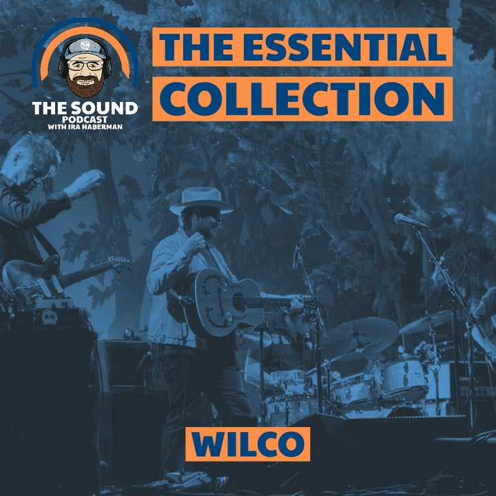 The Sound Podcast - The Essential Collection - Wilco