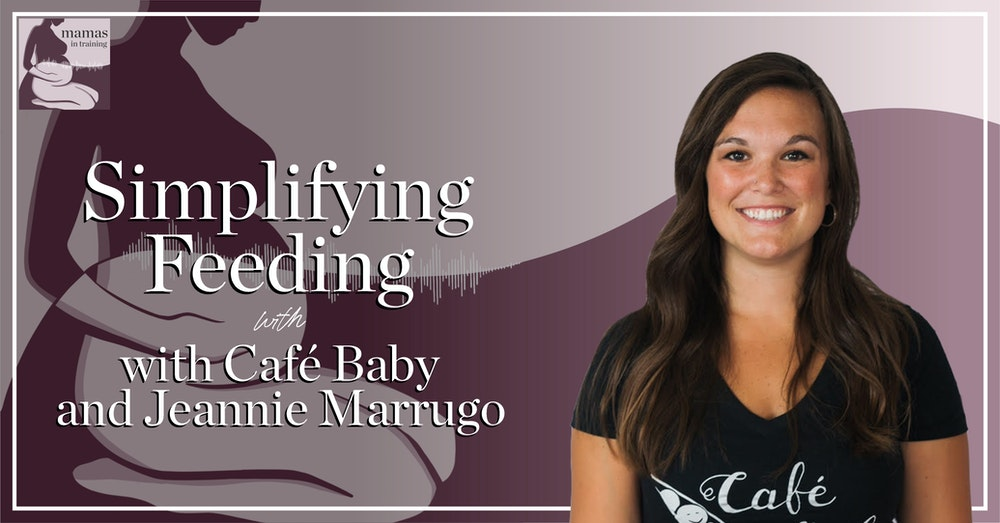 EP83- Simplifying Feeding with Café Baby and Jeannie Marrugo