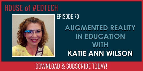 Augmented Reality In Education with Katie Ann Wilson - HoET070 Image