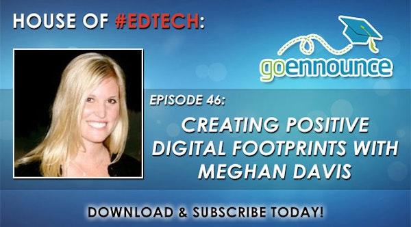Creating Positive Digital Footprints with Meghan Davis - HoET046 Image