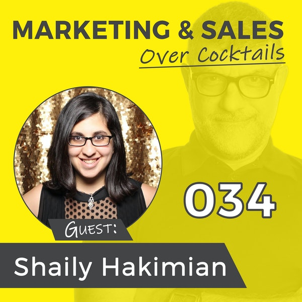 034: Did You Know That Social Media is NOT About Your Business? w/Shaily Hakimian Image