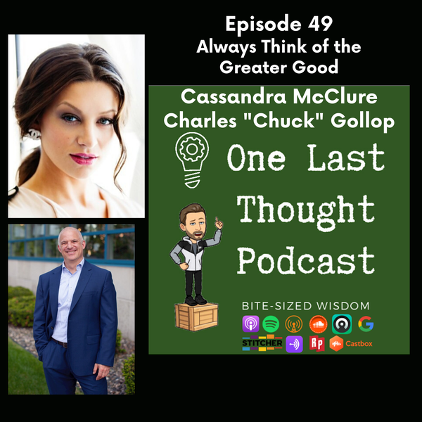 Always Think of the Greater Good - Cassandra McClure, Chuck Gollop - Episode 49