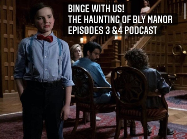 E52 Binge With Us! The Haunting of Bly Manor Episodes 3 & 4 Image