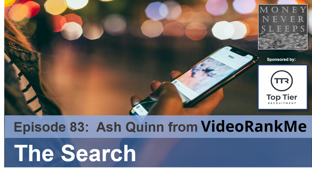 083: The Search: Ash Quinn and VideoRankMe