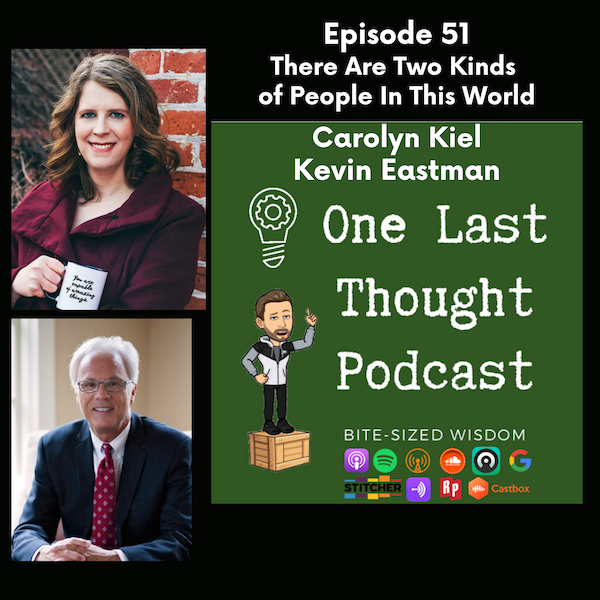 There Are Two Kinds of People In this World - Carolyn Kiel, Kevin Eastman - Episode 51
