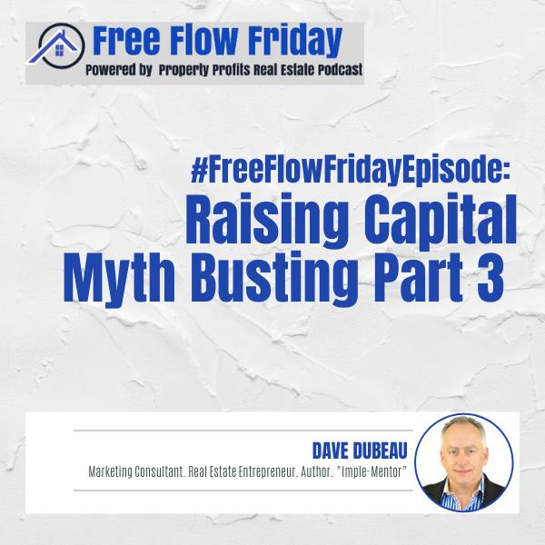 #FreeFlowFriday: Raising Capital Myth Busting Part 3 with Dave Dubeau Image