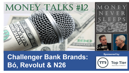 084: Money Talks #12:  Challenger Bank Brands - Bó, Revolut & N26 Image