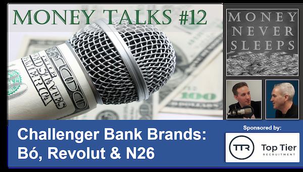084: Money Talks #12:  Challenger Bank Brands - Bó, Revolut & N26 Image