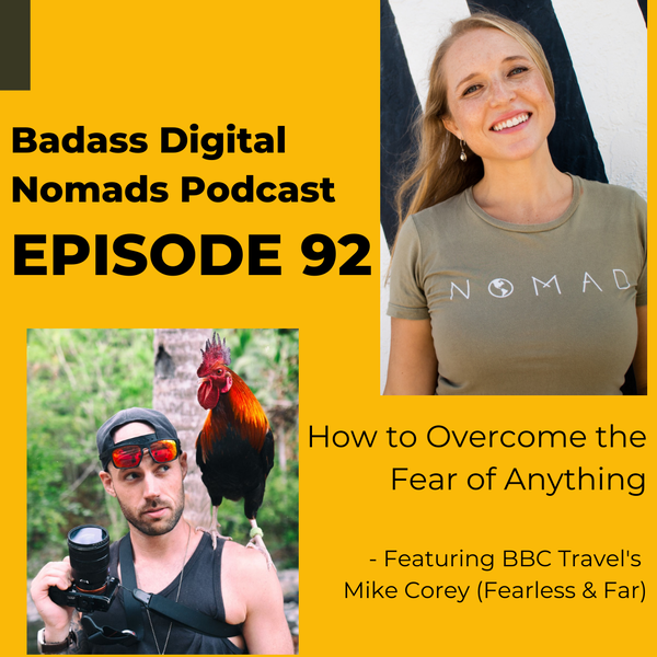 How To Overcome Your Fear of Anything With BBC Travel's Mike Corey