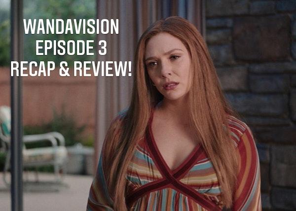 E79 WandaVision Episode 3 Recap & Review! Image