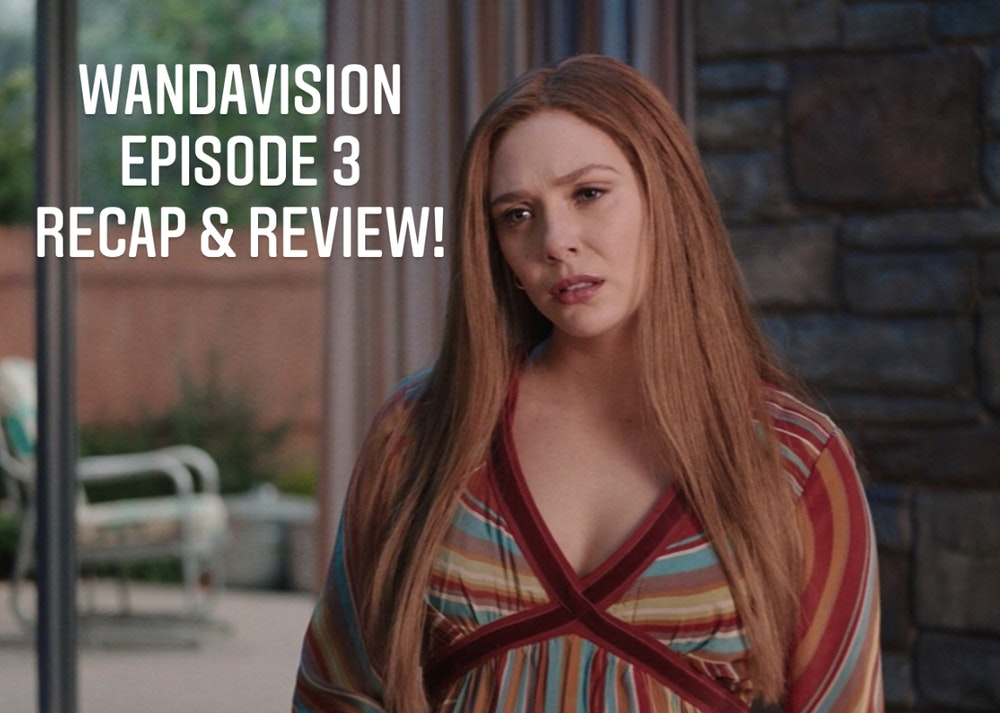 E79 WandaVision Episode 3 Recap & Review!