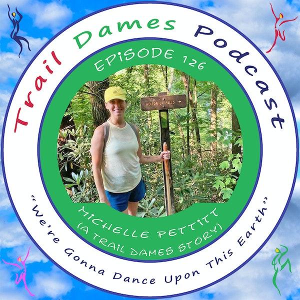 Episode #126 - Michelle Pettitt (a Trail Dames story)