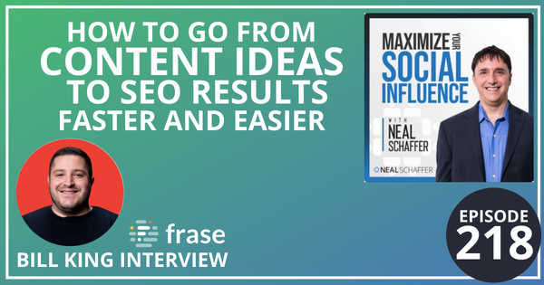 218: How to Go from Content Ideas to SEO Results Faster and Easier [Bill King @ Frase Interview] Image