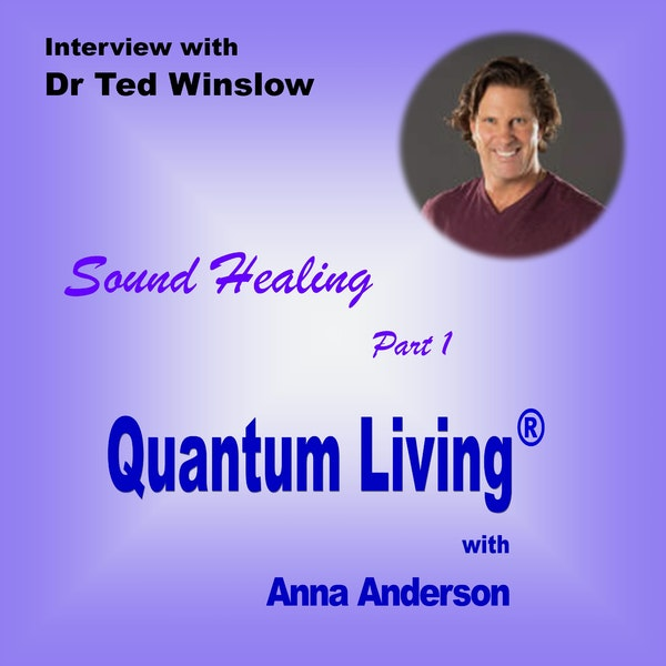 Sound Healing with Dr Ted Winslow PART 1 | QL022 Image