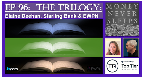 096: The Trilogy:  Elaine Deehan, Starling Bank and EWPN Image