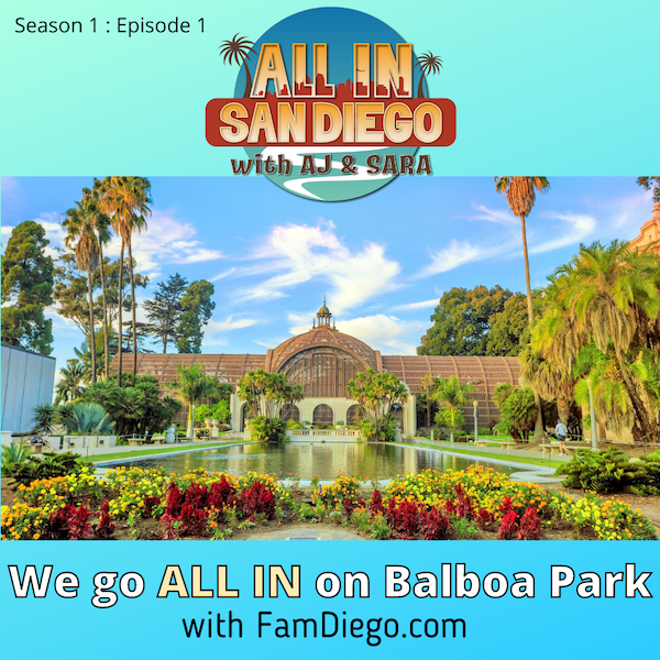 ALL IN on Balboa Park with Famdiego.com Image