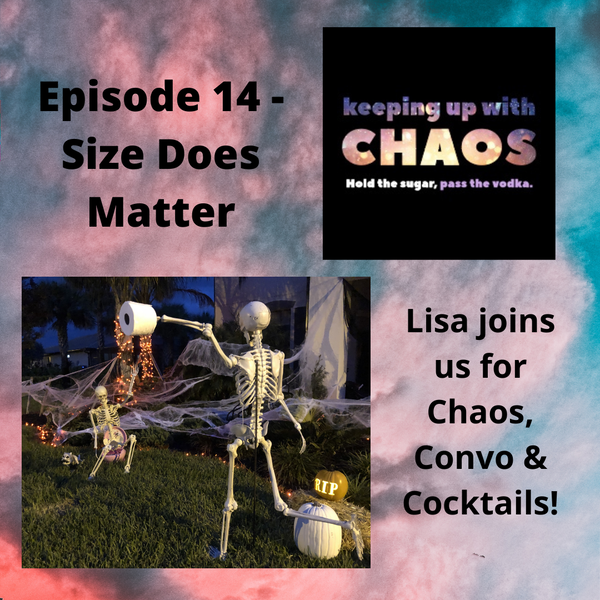 Episode 15 - Size Does Matter!