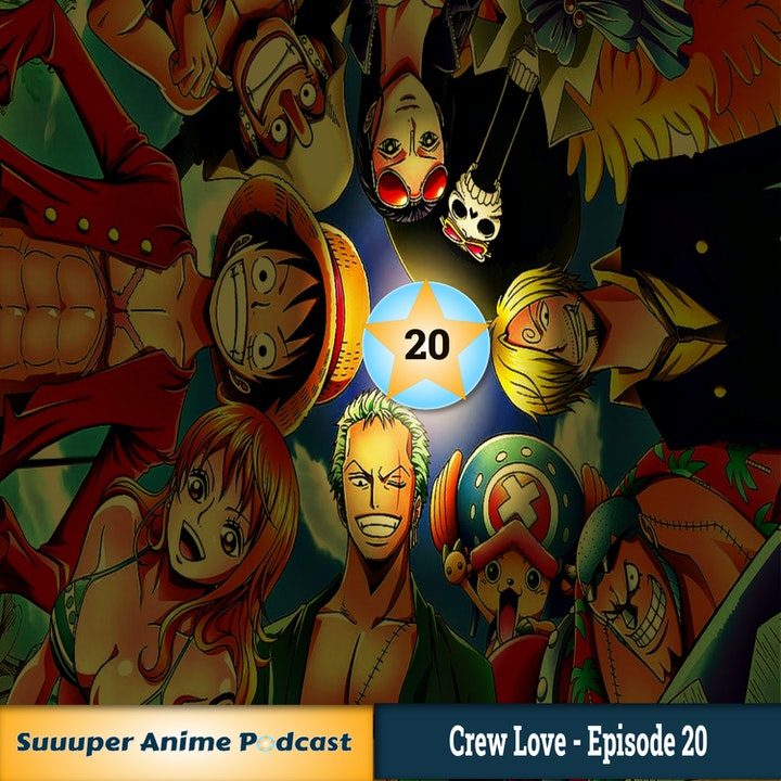 Episode image for Crew Love - One Piece Appreciation! Discussing How We Got Into One Piece | Ep.20