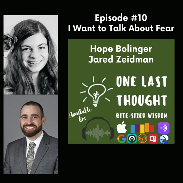 I Want to Talk About Fear - Hope Bolinger, Jared Zeidman - Episode 10