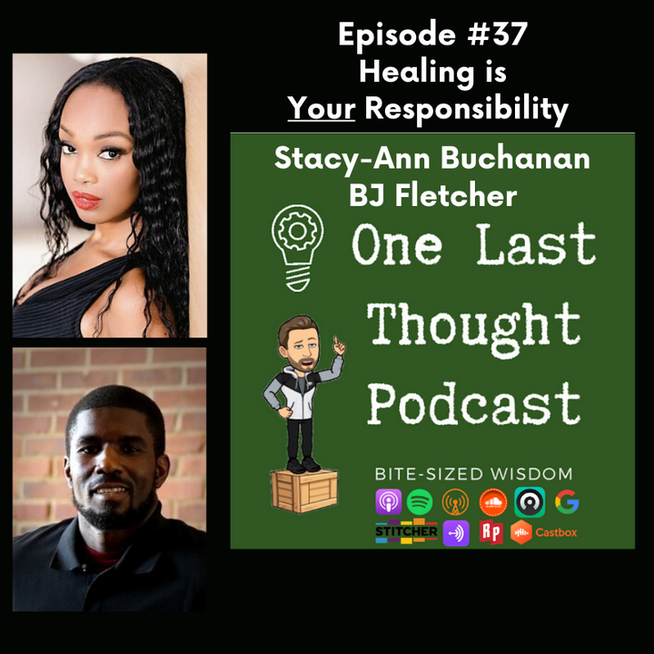 Episode image for Healing is Your Responsibility - Stacy-Ann Buchanan, Bj Fletcher - Episode 37